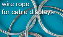Wire Rope for use with Cable Display Systems